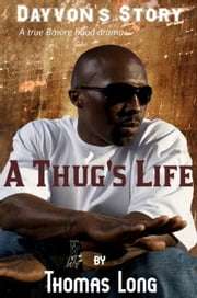 Dayvon's Story: A Thug's Life ebook by thomas long