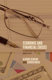 Economic and Financial Crises - A New Macroeconomic Analysis ebook by A. Cencini,S. Rossi