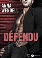 Défendu eBook by Anna Wendell