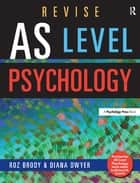 Revise AS Level Psychology ebook by Roz Brody, Diana Dwyer