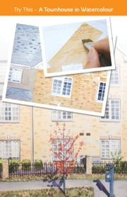 Try this! A Townhouse in Watercolour ebook by Perry Chow