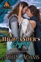 A Highlander's Gypsy - Highland Temptations, #2 ebook by Aileen Adams