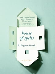 House of Spells ebook by Robert Pepper-Smith
