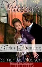 Vitessa's Strict Education ebook by Samantha Madisen