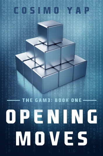 The Gam3: Opening Moves eBook by Cosimo Yap
