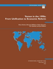 Yemen in the 1990s: From Unification to Economic Reform ebook by Nada Miss Choueiri,Klaus-Stefan Mr. Enders,Yuri Mr. Sobolev,Jan Mr. Walliser,Sherwyn Mr. Williams