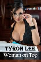 Woman On Top ebook by Tyron Lee