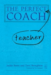 The Perfect Teacher Coach ebook by Terri Broughton,Jackie Beere