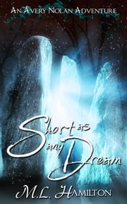 Short As Any Dream ebook by ML Hamilton