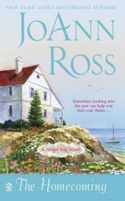 The Homecoming - A Shelter Bay Novel ebook by Joann Ross