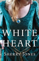 White Heart ebook by Sherry Jones