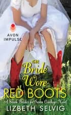 The Bride Wore Red Boots ebook by Lizbeth Selvig