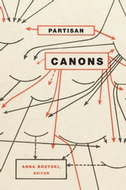 Partisan Canons ebook by Anna Brzyski,Robert Jensen,James Elkins,James Cutting,Paul Duro