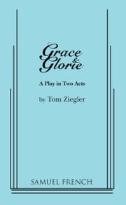 Grace & Glorie ebook by Tom Ziegler