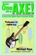 Number One with an Axe! A Look at the Guitar's Role in America's #1 Hits, Volume 2, 1960-64 ebook by Michael Rays