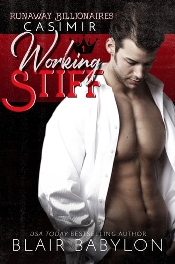 Working Stiff - Runaway Billionaires #1: Casimir ebook by Blair Babylon