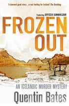 Frozen Out ebook by Quentin Bates