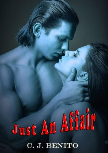 Just An Affair ebook by C. J. Benito