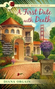 A First Date with Death - A Love or Money Mystery ebook by Diana Orgain
