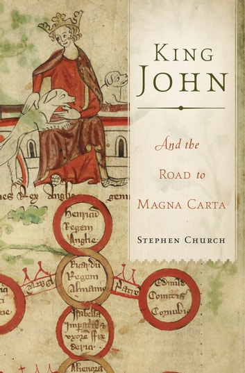 King John - And the Road to Magna Carta ebook by Stephen Church
