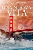 Una nuova vita ebook by Keira Andrews