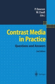 Contrast Media in Practice - Questions and Answers ebook by Peter Dawson,Wolfram Clauss
