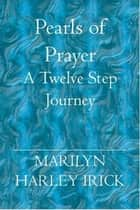 Pearls of Prayer ebook by Marilyn Harley Irick