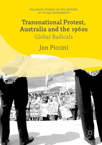 Transnational Protest, Australia and the 1960s ebook by Jon Piccini