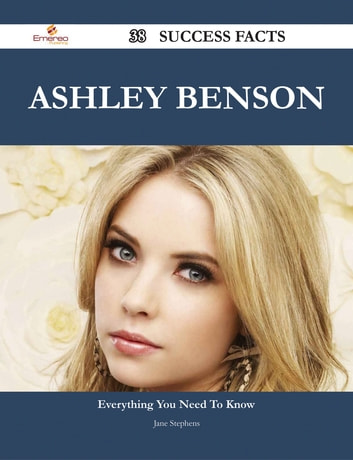 Ashley Benson 38 Success Facts - Everything you need to know about Ashley Benson ebook by Jane Stephens