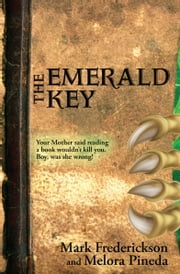 The Emerald Key ebook by Mark Frederickson,Melora Pineda