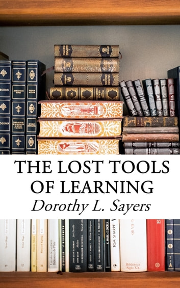 dorothy l. sayers essay the lost tools of learning
