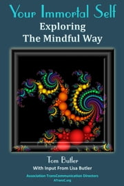 Your Immortal Self - Exploring The Mindful Way ebook by Tom Butler