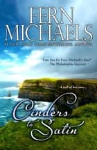 Cinders to Satin - A Novel ebook by Fern Michaels