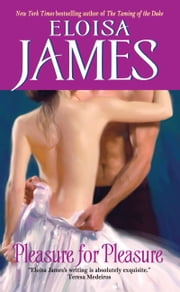 Pleasure for Pleasure ebook by Eloisa James