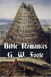 Bible Romances ebook by George William Foote