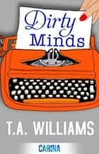 Dirty Minds ebook by T A Williams