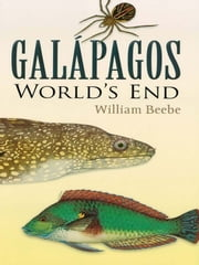 Galapagos - World's End ebook by William Beebe