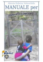 Manuale Per Homeschooler ebook by Alessia Kabeira Valmorbida