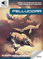 Book of Science Fiction, Fantasy and Horror: Pellucidar - Mystery and Imagination ebook by Oldiees Publishing, Edgar Rice Burroughs