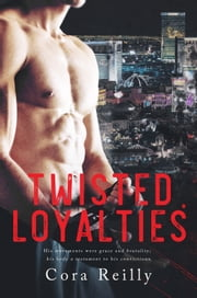 Twisted Loyalties ebook by Cora Reilly