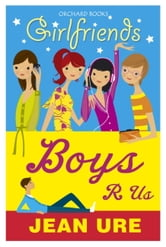 Girlfriends: Boys R Us ebook by Jean Ure