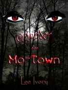 Murder In Mo-Town ebook by Lee Ivory