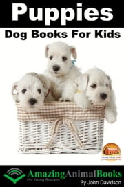 Puppies: Dog Books for Kids ebook by John Davidson