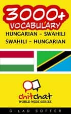 3000+ Vocabulary Hungarian - Swahili ebook by Gilad Soffer