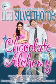 Chocolate Alchemy ebook by Lisa Silverthorne