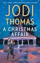 A Christmas Affair ebook by Jodi Thomas