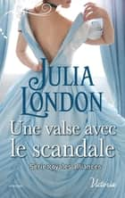 Une valse avec le scandale ebook by Julia London
