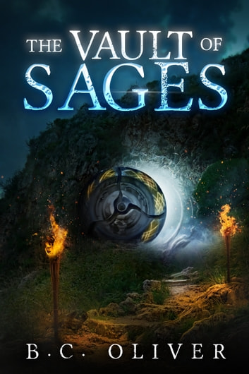 The Vault of Sages ebook by B.C. Oliver
