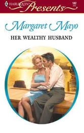 Her Wealthy Husband ebook by Margaret Mayo