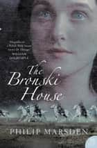 The Bronski House (Text Only) ebook by Philip Marsden
